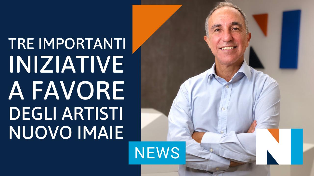 Tre importanti iniziative a favore degli artisti NUOVO IMAIE
