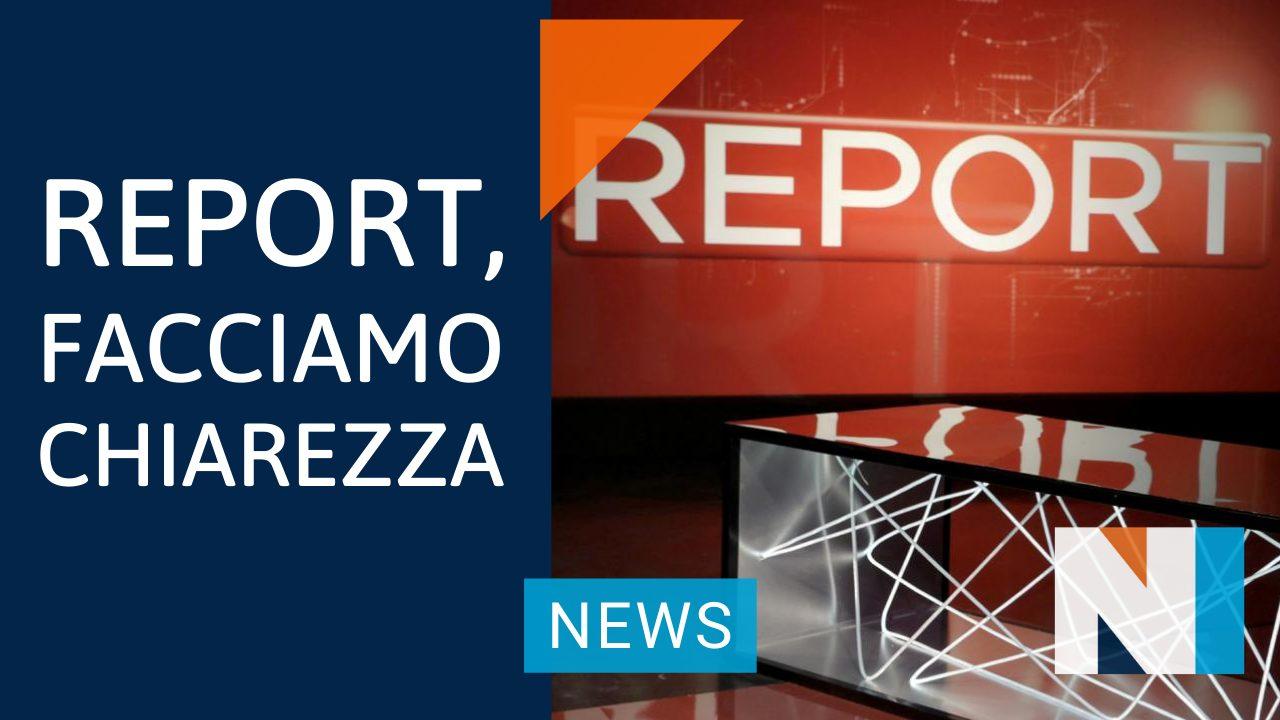 REPORT, facciamo chiarezza