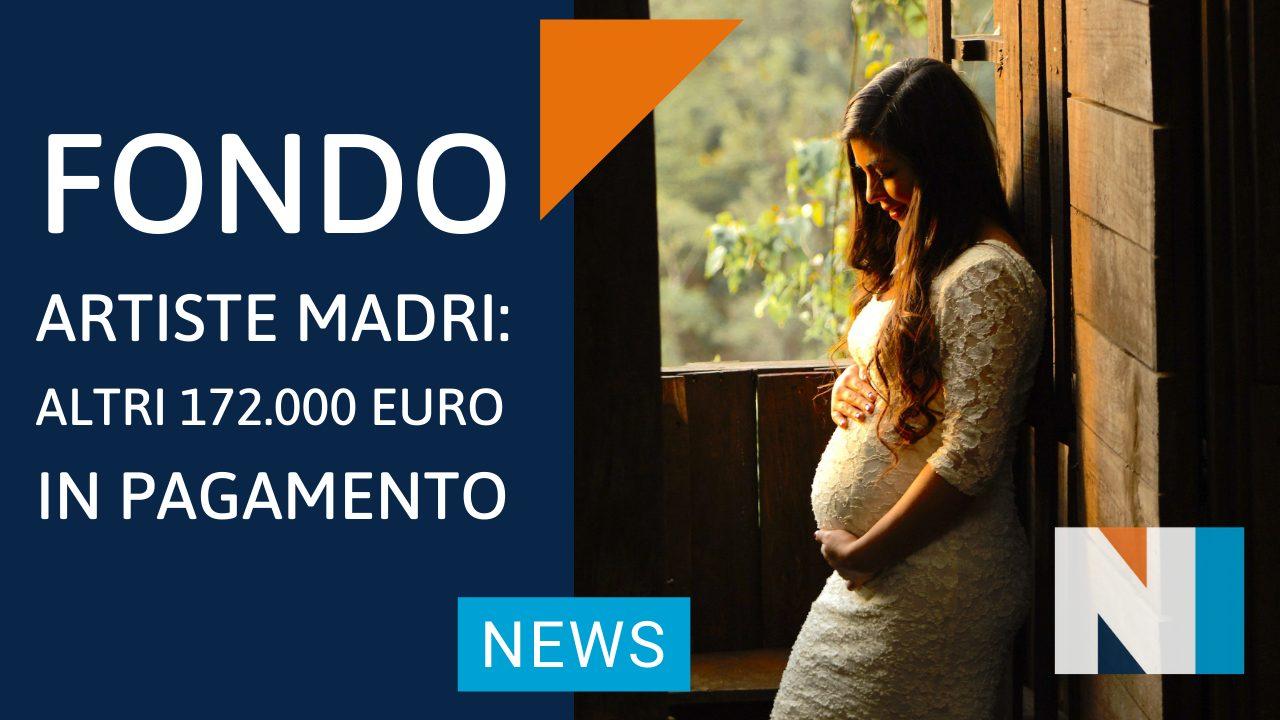 Fondo Artiste madri: altri 172.000 Euro in pagamento