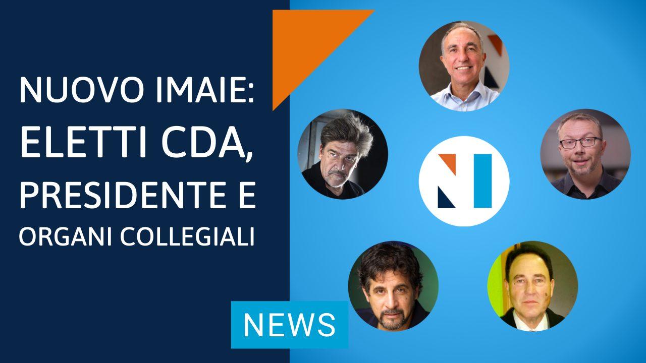NUOVO IMAIE: eletti CDA, Presidente e Organi Collegiali