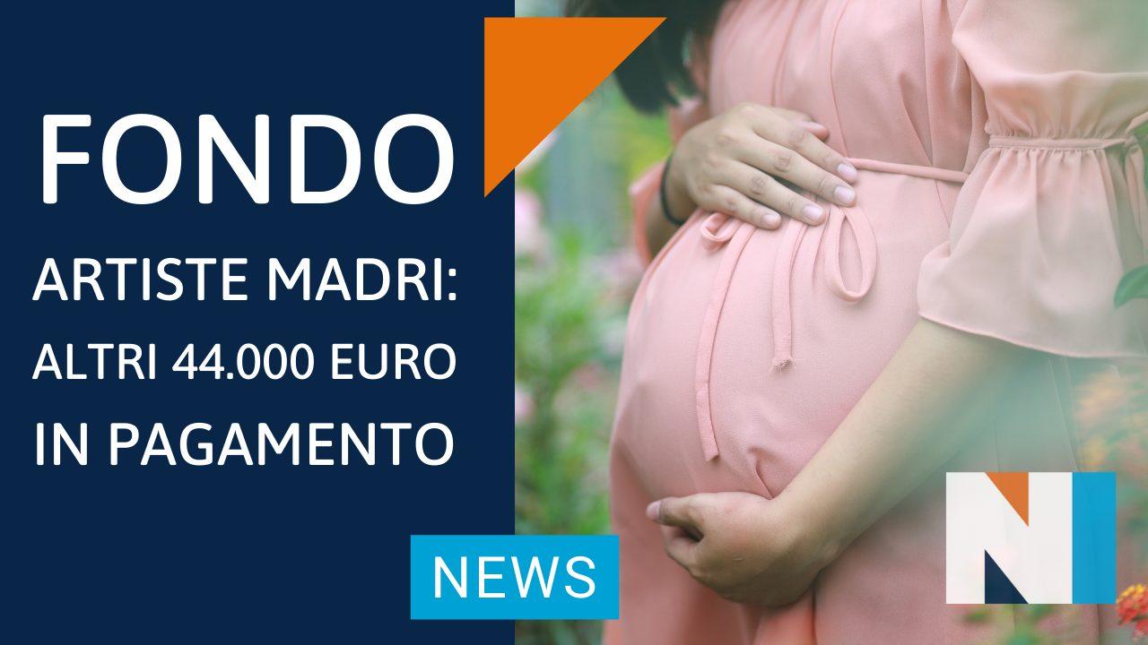 FONDO ARTISTE MADRI: ALTRI 44.000 EURO IN PAGAMENTO
