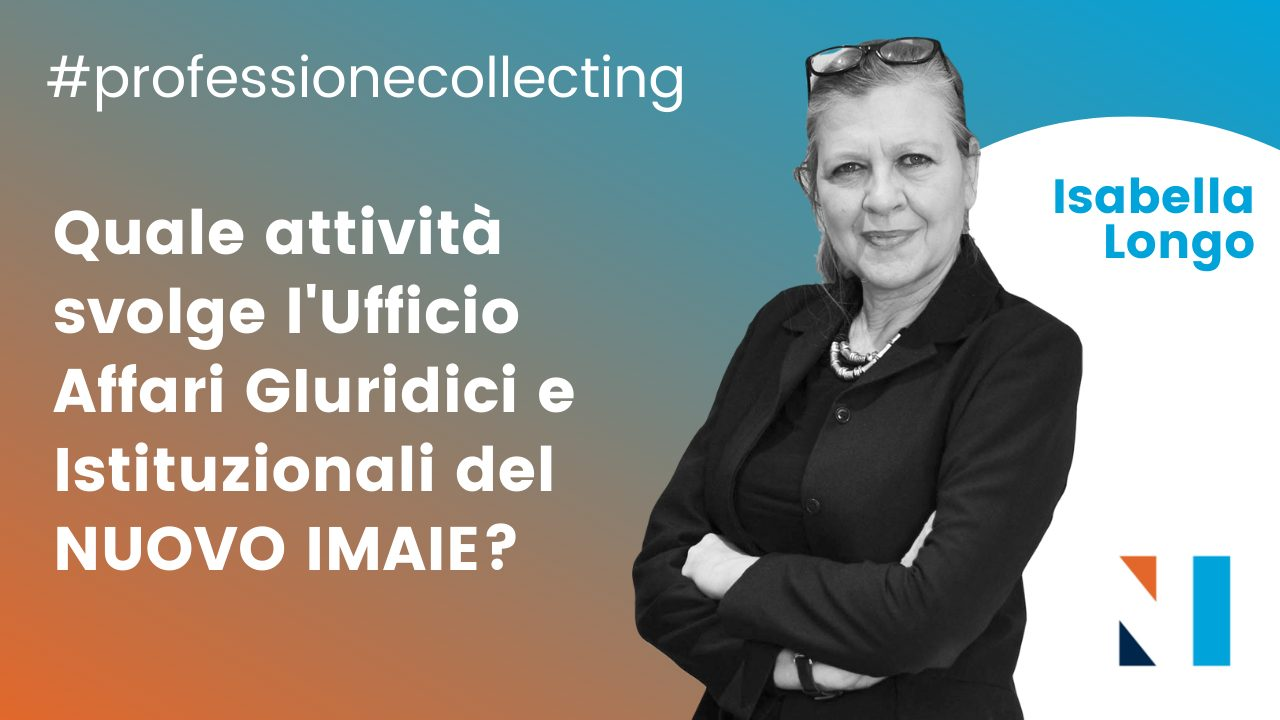#professionecollecting 02 – Quale attività svolge l'Ufficio Affari Giuridici e Istituzionali del NUOVO IMAIE?