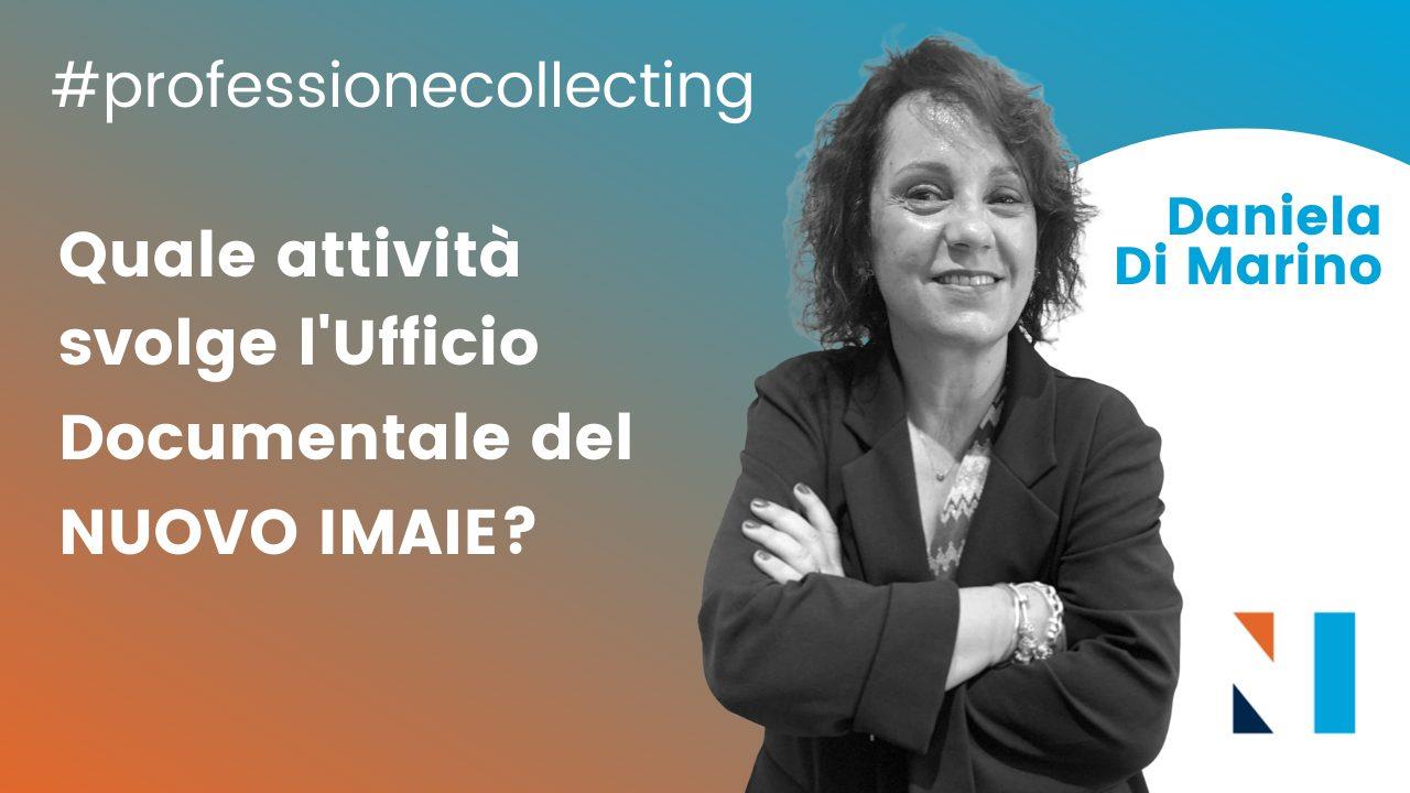 #professionecollecting 16 – Quale attività svolge l'Ufficio Documentale del NUOVO IMAIE?