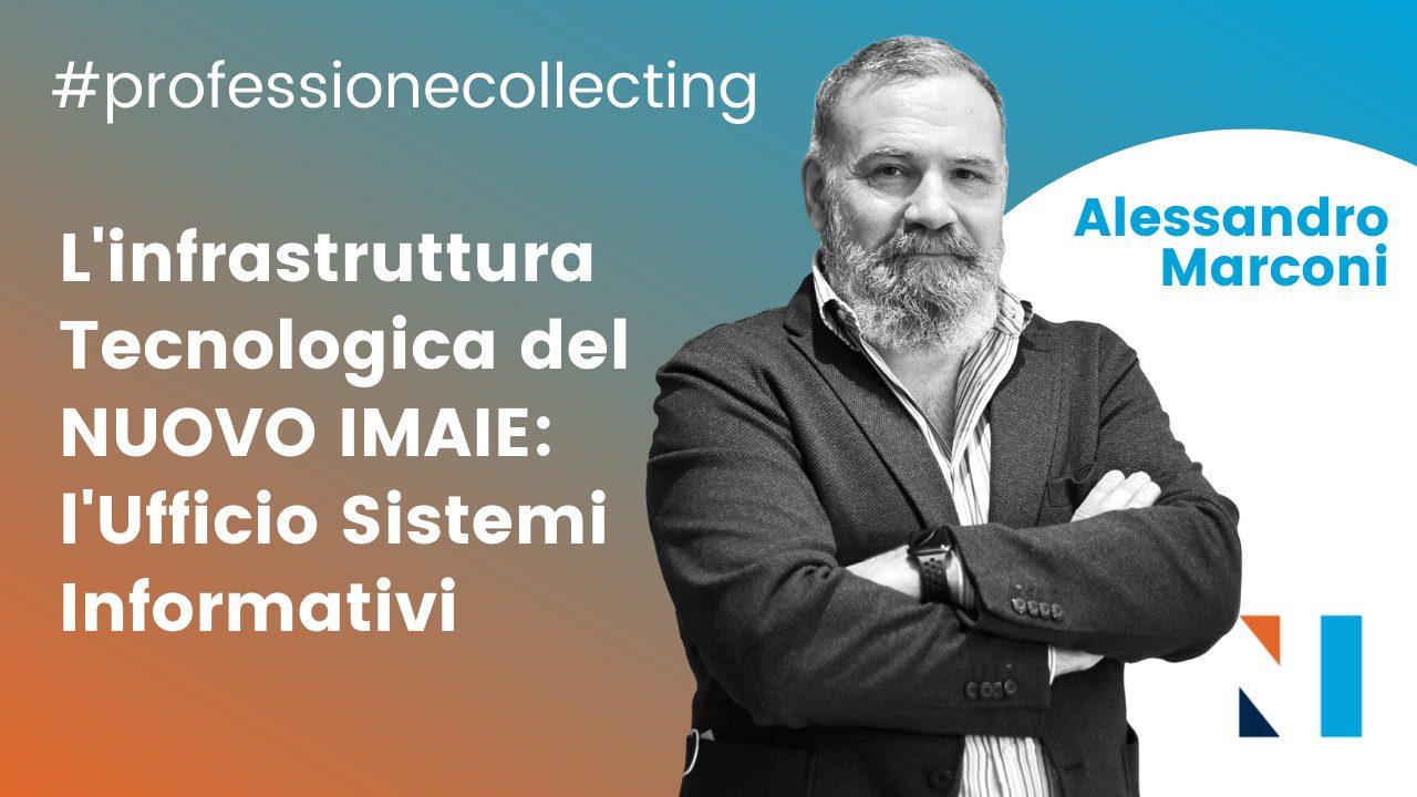 #professionecollecting 17 – L'infrastruttura Tecnologica del NUOVO IMAIE: l'Ufficio Sistemi Informativi